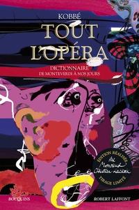 Gustave Kobbé - Tout l'opéra.