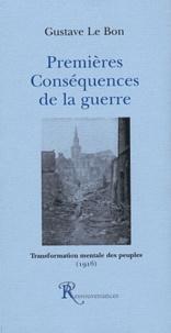 Gustave Le Bon - Premières conséquences de la guerre - Transformation mentale des peuples.