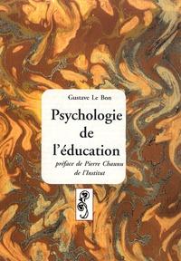 Gustave Le Bon - Psychologie de l'éducation.