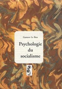 Gustave Le Bon - Psychologie du socialisme.