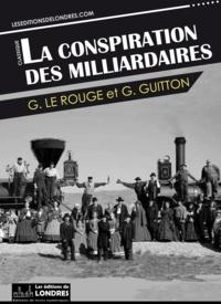 Gustave Le Rouge - La conspiration des milliardaires.