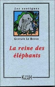 Gustave Le Rouge - La reine des éléphants.