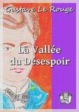 Gustave Le Rouge - La Vallée du Désespoir.