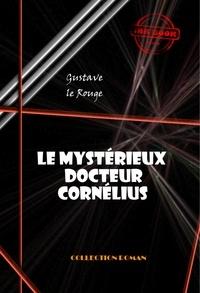 Gustave Le Rouge - Le mystérieux docteur Cornélius (18 épisodes) - édition intégrale.