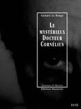 Gustave Le Rouge - Le Mystérieux Docteur Cornélius, épisodes 11 et 12 - Coeur de gitane / La Croisière du Gorill-Club.