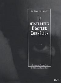 Gustave Le Rouge - Le mystérieux Docteur Cornélius Tomes 11 et 12 : Coeur de gitane ; La croisière du Gorill-Club.