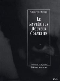 Gustave Le Rouge - Le mystérieux Docteur Cornélius Tomes 13 et 14 : La fleur du sommeil ; Le buste aux yeux d'émeraude.
