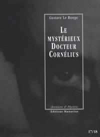 Gustave Le Rouge - Le mystérieux Docteur Cornélius Tomes 17 et 18 : Le dément de la Maison Bleue ; Bas les masques !.