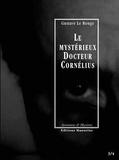 """Gustave Le Rouge - Le mystérieux Docteur Cornélius Tomes 3 et 4 : Le sculpteur de chair humaine ; Les Lords de la """"Main Rouge""""."""