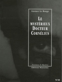 Gustave Le Rouge - Le mystérieux Docteur Cornélius Tomes 9 et 10 : Le cottage hanté ; Le portrait de Lucrèce Borgia.