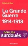 Gustave Léon Niox - La Grande Guerre 1914-1918.