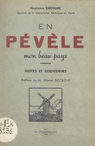 Gustave Lhomme et Charles Bertrand - En Pévèle, mon beau pays - Notes et souvenirs.