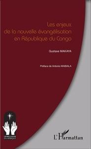Gustave Makaya - Les enjeux de la nouvelle évangélisation en République du Congo.