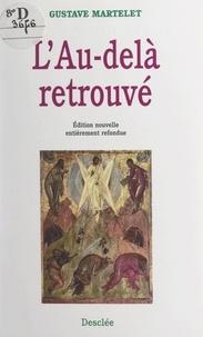 Gustave Martelet - L'au-delà retrouvé.
