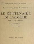 Gustave Mercier et  Commissariat général du Centen - Le centenaire de l'Algérie (1). Exposé d'ensemble.