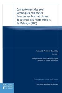 Gustave Mukoko Kalenda - Comportement des sols latéritiques compactés dans les remblais et digues de retenue des rejets miniers du Katanga (RDC).