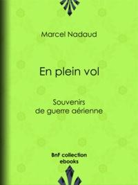 Gustave Nadaud - En plein vol - Souvenirs de guerre aérienne.