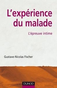 Gustave-Nicolas Fischer - L'expérience du malade - L'épreuve intime.