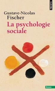 Gustave-Nicolas Fischer - La psychologie sociale.