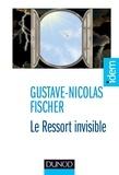 Gustave-Nicolas Fischer - Le ressort invisible - Survivre en situations extrêmes.