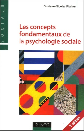 Les concepts fondamentaux de la psychologie sociale 3e édition revue et augmentée