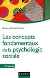 Gustave-Nicolas Fischer - Les concepts fondamentaux de la psychologie sociale.