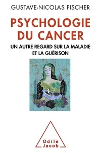 Psychologie du cancer - Un autre regard sur la maladie et la guérison.pdf