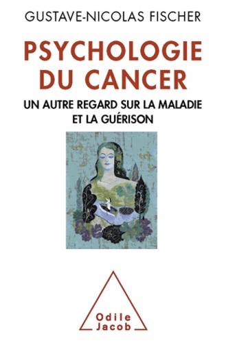 Psychologie du cancer. Un autre regard sur la maladie et la guérison