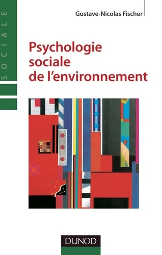 Gustave-Nicolas Fischer - Psychologie sociale de l'environnement - 2e édition.