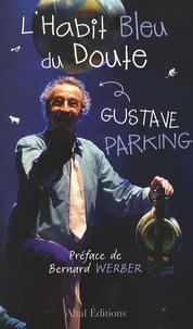 Gustave Parking - L'habit bleu du doute - Dictionnaire de pensées drôlement utiles !.