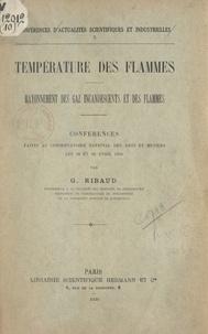 Gustave Ribaud - Température des flammes, rayonnement des gaz incandescents et des flammes - Conférences faites au Conservatoire national des Arts et Métiers, les 28 et 29 avril 1930.