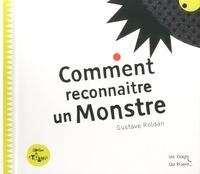 Gustave Roldan - Comment reconnaître un monstre.