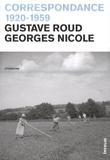 Gustave Roud et Georges Nicole - Correspondance 1920-1959.