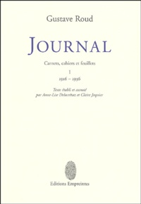 Gustave Roud - Journal - Carnets, cahiers et feuillets, 2 volumes : I, 1916-1936 ; II, 1937-1971.