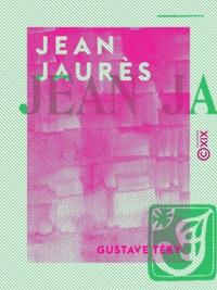 Gustave Téry - Jean Jaurès.