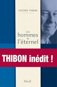 Gustave Thibon - Les hommes de l'éternel - Conférences au grand public (1940-1985).