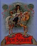 Gustave Toudouze et Maurice Leloir - Le Roy Soleil.