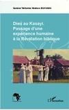 Gustave Tshilumba Washara Bukhama - Dieu au Kasay : passage d'une expérience humaine à la Révélation biblique.