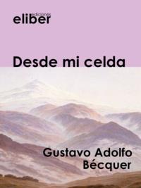 Gustavo Adolfo Bécquer - Desde mi celda.