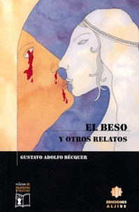 Gustavo Adolfo Bécquer - El beso y otros relatos.