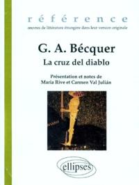 Gustavo Adolfo Bécquer - La cruz del diablo. suivi de El monte de las ÂAnimas.