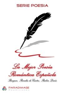 Gustavo Adolfo Bécquer et Rosalía De Castro - La Mejor Poesia Romantica Española - Becquer, Rosalía de Castro, Rubén Darío.
