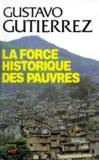 Gustavo Gutiérrez - La Force historique des pauvres.