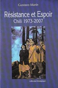 Gustavo Marín - Résistance et espoir - Chili 1973-2007.