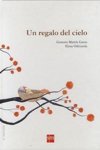 Gustavo Martin Garzo et Elena Odriozola - Un regalo del cielo.