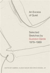 Gustavo Ojeda - An excess of quiet.