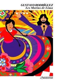 Télécharger gratuitement des livres google epub Les matins de Lima en francais