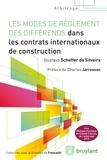 Gustavo Scheffer da Silveira - Les modes de règlement des différends dans les contrats internationaux de construction.