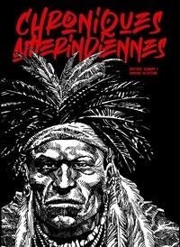 Gustavo Schimpp et Enrique Alcatena - Chroniques amérindiennes.