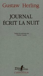 Gustaw Herling-Grudzinski - Journal écrit la nuit - Précédé de Feuilles des anciens journaux.